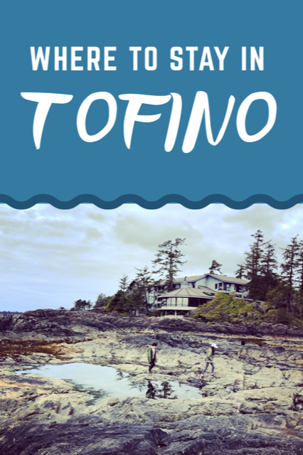 Where to stay in Tofino, BC. #Travel #BritishColumbia