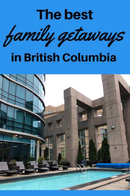 The best family getaways in British Columbia