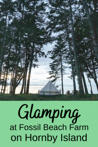 Glamping at Fossil Beach Farm on Hornby Island #glamping #britishcolumbia
